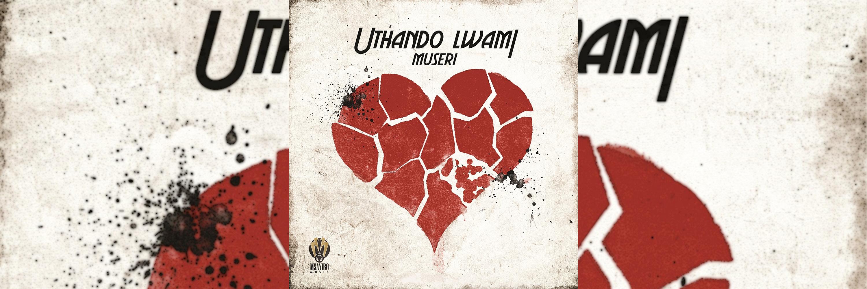 Museri - Uthando Lwami [Slider]